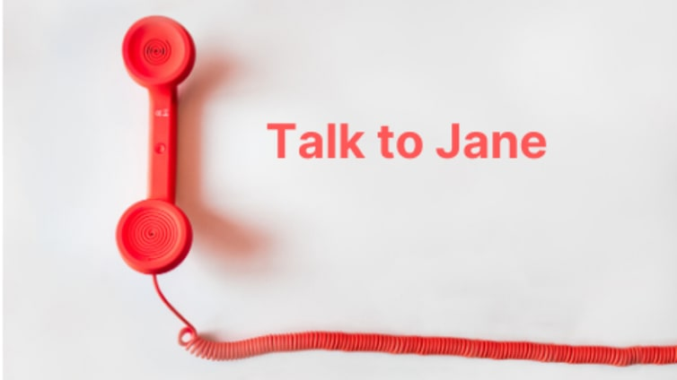 Read: Talk to Jane, our CEO